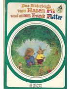 Das Bilderbuch vom Hasen Pit und seinem Freunde Potter
