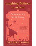 Laughing Without an Accent - Adventures of a Global Citizen