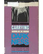 Carrying the Darkness - The Poetry of the Vietnam War
