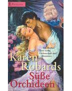 Süsse Orchideen - Robards, Karen