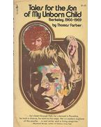 Tales for the Son of My Unborn Child - Berkeley, 1966-1969