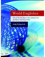 World Englishes: Implications for International Communication and English Language Teaching