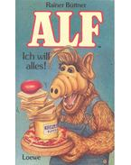 Alf - Ich will alles!