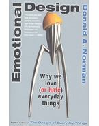 Emotional Design / Why We Love (or Hate) Everyday Things