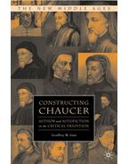 Constructing Chaucer: Author and Autofiction in the Critical Tradition
