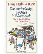 Die merkwürdige Hochzeit in Bärenwalde - Eine heitere Erzählung aus Ostpreußen