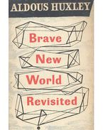 Brave New World Revisited - Huxley, Aldous Leonard