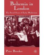 Bohemia in London: The Social Scene in Early Modernism