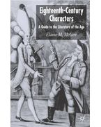 Eighteenth-century Characters: A Guide to the Literature of the Age