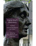 Virginia Woolf's Bloomsbury, Volume 2: International Influence and Politics