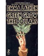Green Grow the Dollars