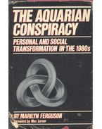 The Aquarian Conspiracy - Personal and Social Transformation in the 1980s