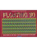 Floating 3D - Eine Reise in die Welt sich Bewegender 3D-Bilder