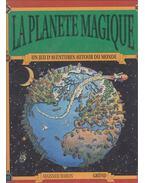 La planète magique - Un jeu d'aventures autour du monde