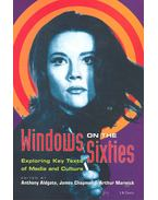 Windows on the Sixties - Exploring Key Texts of Media and Culture