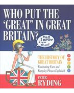 Who Put the 'Great' in Great Britain? - The History of Great Britain - Fascinating Facts and Everyday Phrases Explained
