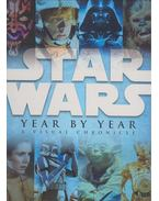Star Wars Year by Year - A Visual Chronicle