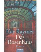 Das Rosenhaus - RAYMER, KAY