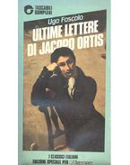 Ultime lettere di Jacopo Ortis - Foscolo, Ugo