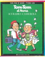 Tom-Tom et Nana - Ici Radio-Casserole