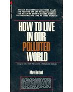 How to Live in Our Polluted World