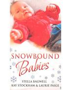 Snowbound Babies - Stranded with a Gorgeous Stranger; Rescued by a Rich Man; Snowed in with her Billionaire Boss