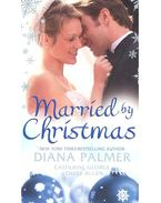 Married by Christmas - Silent Night Man; Christmas Reunion; A Mistletoe Masquerade