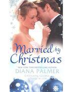 Married by Christmas - Silent Night Man; Christmas Reunion; A Mistletoe Masquerade