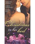 Christmas in His Bed - Talking in Your Sleep...; Unwrapped; Kiss & Tell