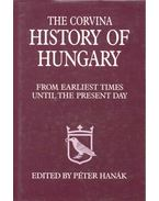 The Corvina History of Hungary - From Earliest Times Until the Present Day