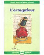 L'ortogafeur