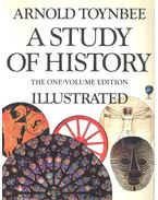 A Study of History - The One-Volume Edition - Illustrated