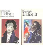 L'Idiot I-II