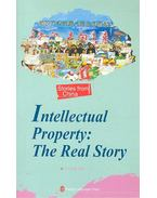 Intellectual Property: The Real Story - Stories from China