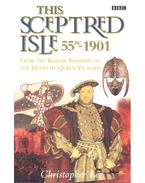 This Sceptred Isle - From the Roman Invasion to the Death of Queen Victoria 55BC - 1901