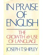 In Praise of English - The Growth & Use of Language