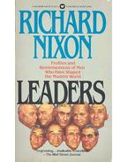 Leaders - Profiles and Reminecences of Men Who Have Shaped the Modern World