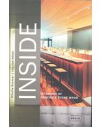 INSIDE - Interiors of Concrete Stone Wood