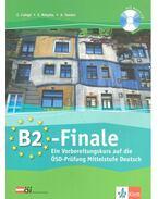 B2-Finale - Ein Vorbereitungskurs auf die ÖSD-Prüfung Mittelstufe Deutsch + CD