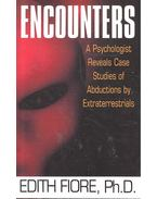 Encounters - A Psychologist Reveals Case Studies of Abductions by Extraterrestials