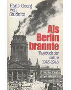 Als Berlin brannte - Tagebuch der Jahre 1943-1945