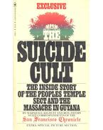 The Suicide Cult - The Inside Story of the Peoples Temple Sect and the Massacre in Guyana