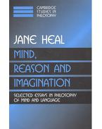 Mind, Reason, and Imagination - Selected Essays in Philosophy of Mind and Language