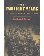 The Twilight Years - The Paradox of Britain Between the Wars