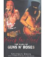 Watch You Bleed - The Saga of Guns N' Roses
