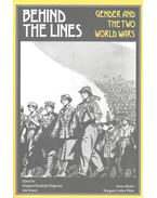 Behind the Lines -Gender and the Two World Wars