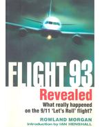 Flight 93 Revealed - What really happened on the 9/11 'Let's Roll' flight?