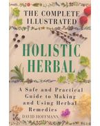 The Complete Illustrated Holistic Herbal