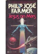 Jesus on Mars - Farmer, Philip José