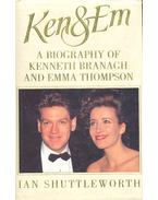 Ken & Em - A Biography of Kenneth Brannagh and Emma Thompson